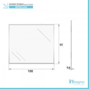 Scheda tecnica specchio con bisellatura 100x60 montaggio reversibile