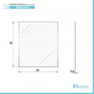 Scheda tecnica specchio rettangolare con bisellatura 80x60 reversibile